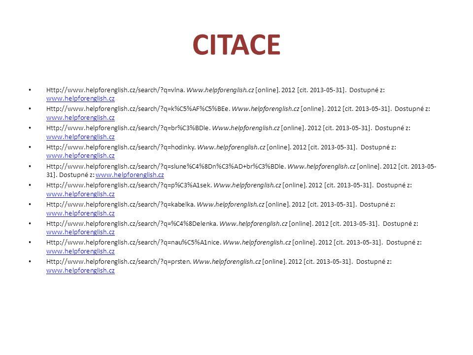 CITACE Http://www.helpforenglish.cz/search/ q=vlna. Www.helpforenglish.cz [online]. 2012 [cit. 2013-05-31]. Dostupné z: www.helpforenglish.cz.